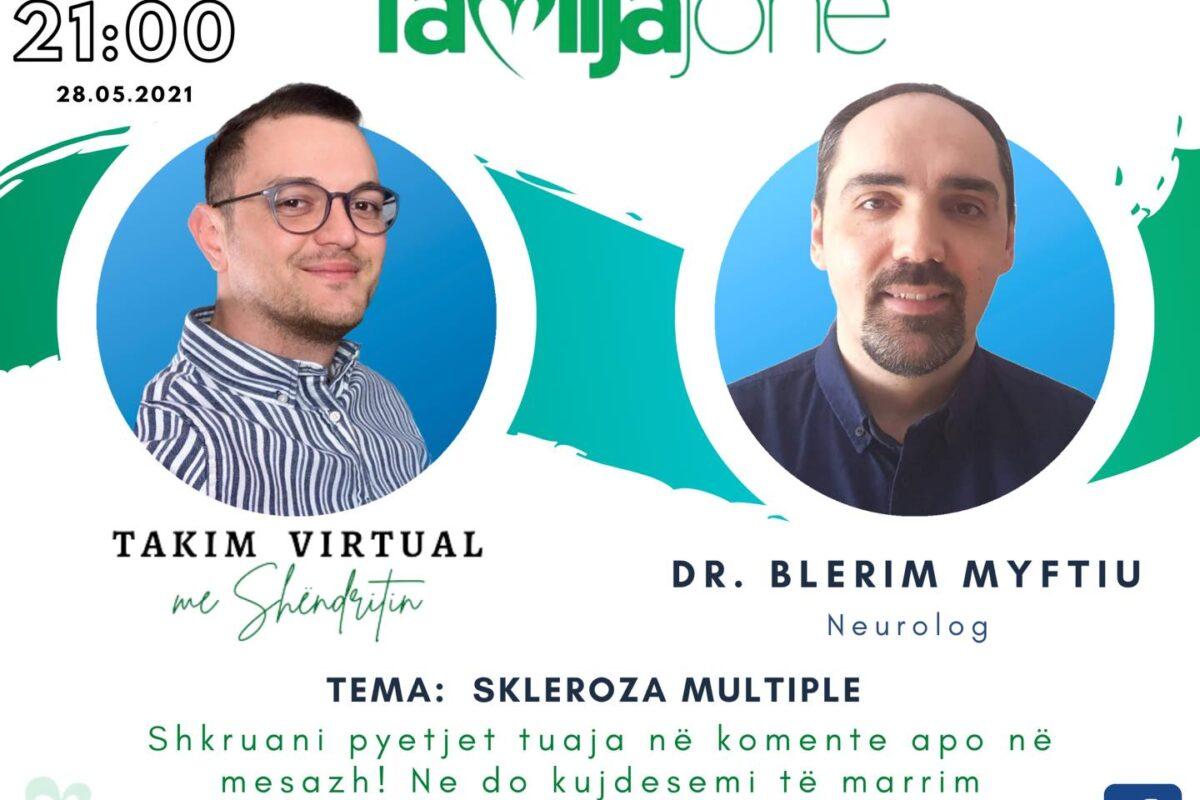 """Sonte në """"Takim virtual me Shëndritin"""" neurologu, dr. Blerim Mytfiu"""