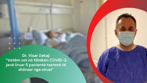 """Dr. Visar Zekaj: """"Vetëm sot në Klinikën COVID-3, janë liruar 5 pacientë tashmë të shëruar nga virusi"""""""